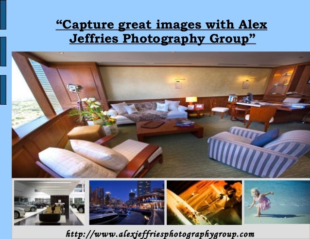 """1 """"Capture great images with Alex Jeffries Photography Group"""" http://www.alexjeffriesphotographygroup.com Alex Jeffries – ..."""