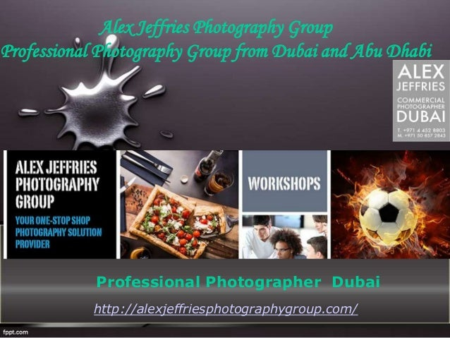 Alex Jeffries Photography Group Professional Photography Group from Dubai and Abu Dhabi http://alexjeffriesphotographygrou...