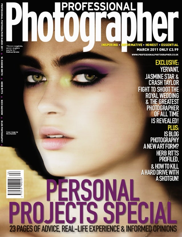 PROFESSIONAL PHOTOGRAPHER MARCH 2011 G W. EUGENE SMITH G HERB RITTS G NICK HADDOW G BLOG PHOTOGRAPHY G                    ...