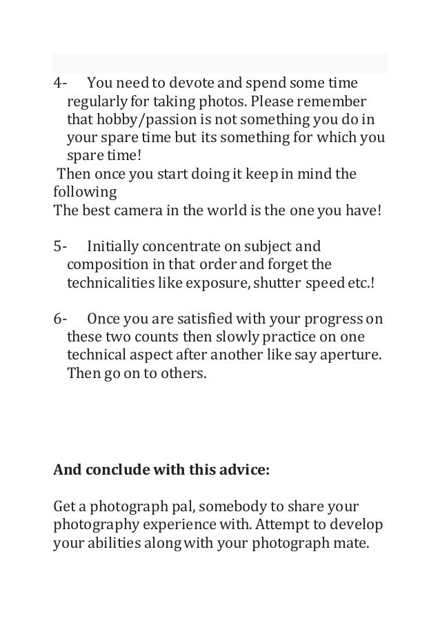 4- You need to devote and spend some time regularlyfor taking photos. Please remember that hobby/passion is not something ...