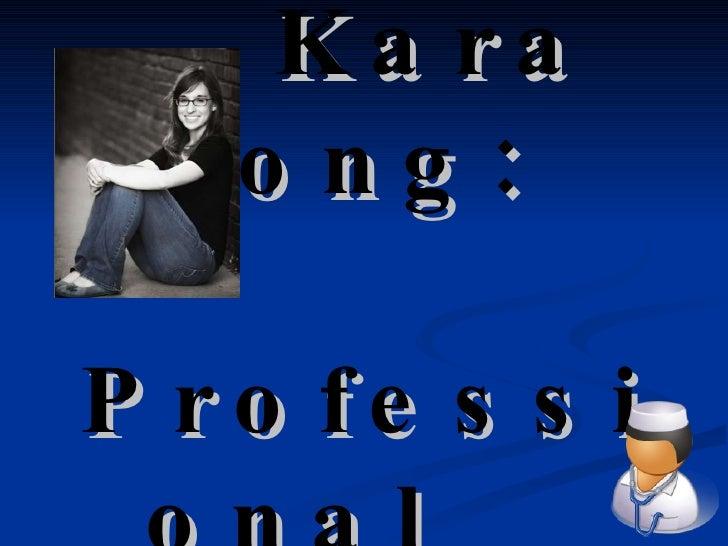 Kara Long:  Professional  Portfolio