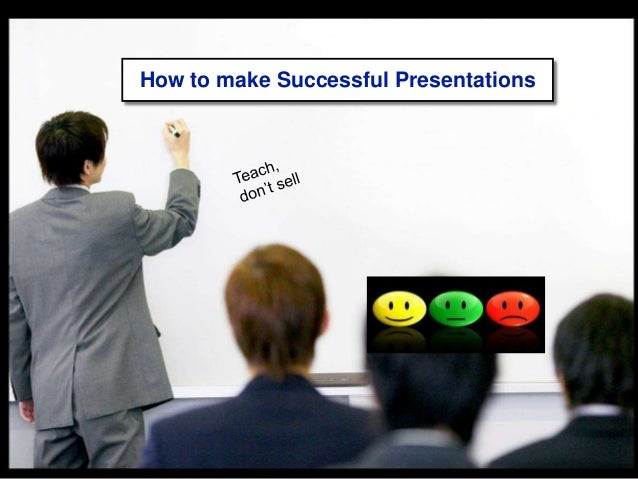 1  How to make Successful Presentations