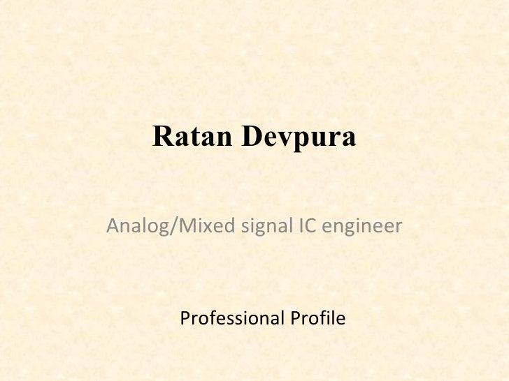 Ratan Devpura Analog/Mixed signal IC engineer Professional Profile