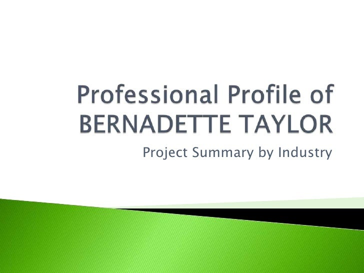 Professional Profile of BERNADETTE TAYLOR<br />Project Summary by Industry<br />