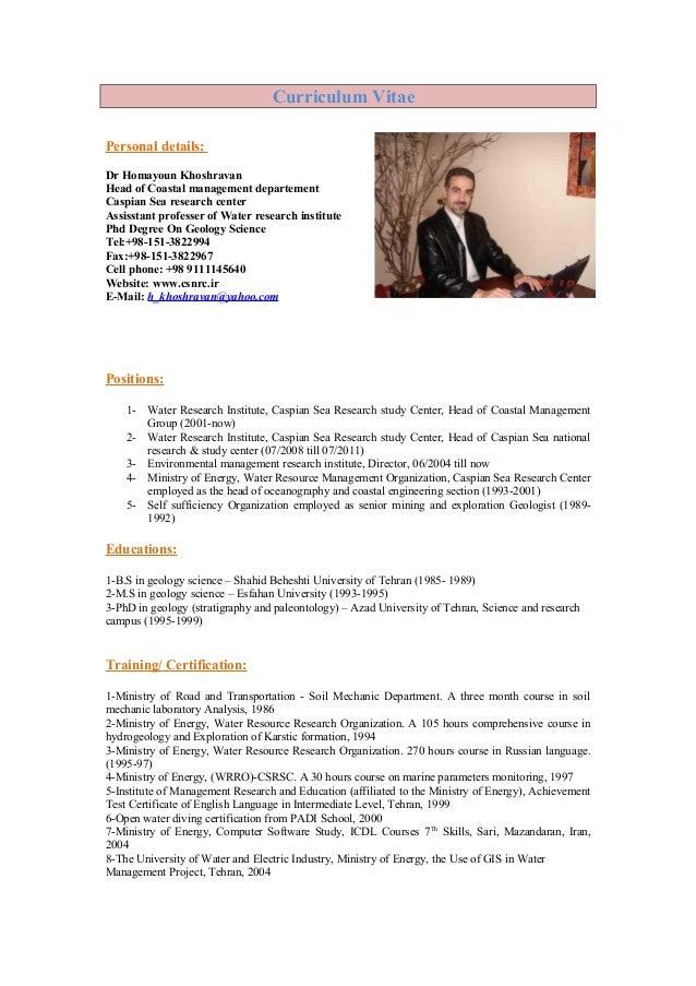 Curriculum Vitae Personal details: Dr Homayoun Khoshravan Head of Coastal management departement Caspian Sea research cent...