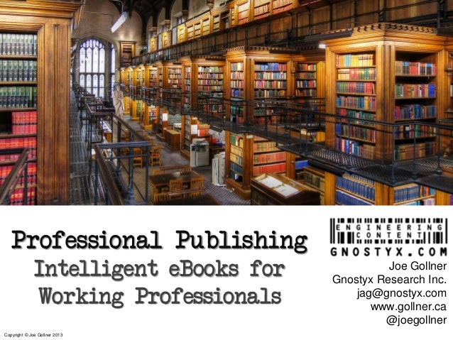 Professional Publishing              Intelligent eBooks for             Joe Gollner                                       ...