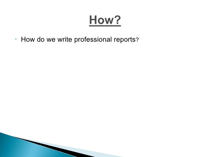 how to write a professional report