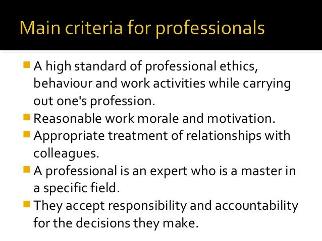 professional ethics roles and importance Professionalism & core values applicants are expected to act professionally in all of their dealings with ptcas and the physical therapist programs applicants are expected to properly follow instructions and meet deadlines.