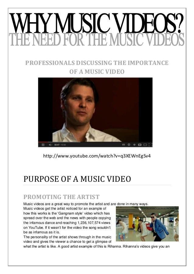 PROFESSIONALS DISCUSSING THE IMPORTANCE            OF A MUSIC VIDEO            http://www.youtube.com/watch?v=q3XEWnEgSv4P...