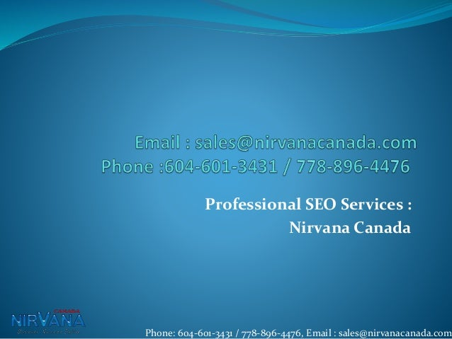 Professional SEO Services : Nirvana Canada Phone: 604-601-3431 / 778-896-4476, Email : sales@nirvanacanada.com