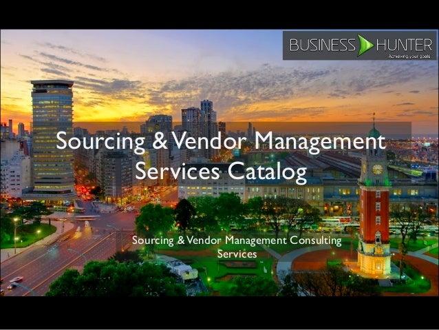 Sourcing &Vendor Management Services Catalog Sourcing &Vendor Management Consulting Services