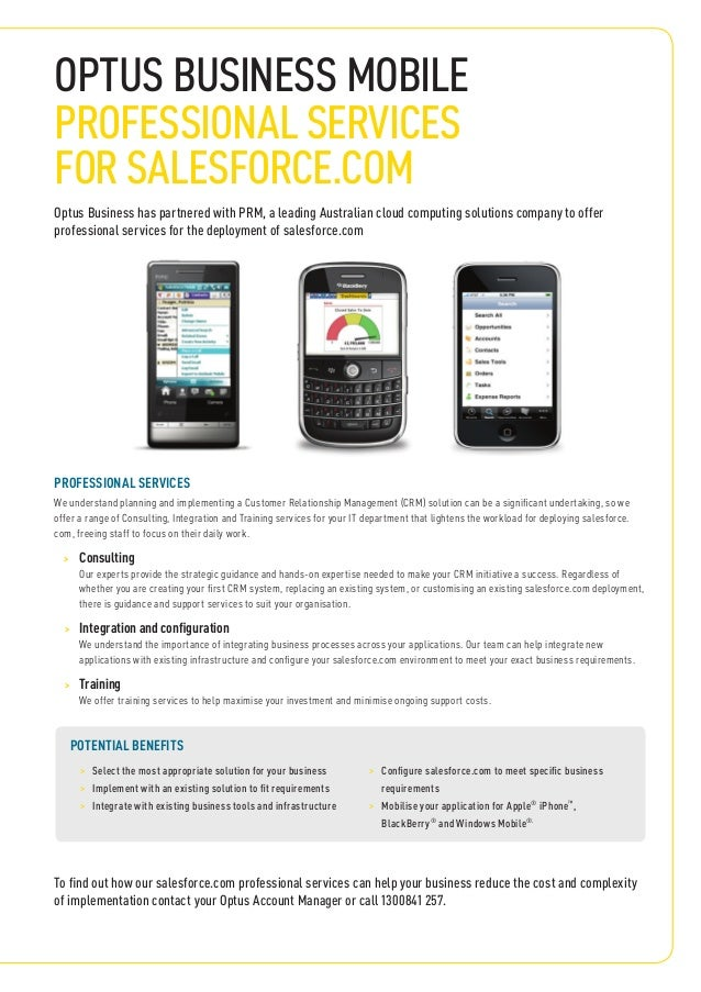 OPTUS BUSINESS MOBILEProfessional servicesFOR salesforce.comOptus Business has partnered with PRM, a leading Australian cl...