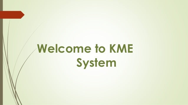Welcome to KME System