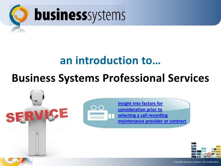 an introduction to…Business Systems Professional Services                    Insight into factors for                    c...