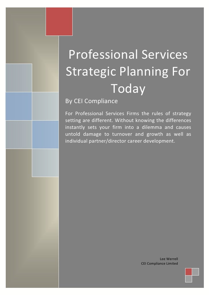 Professional ServicesStrategic Planning For        TodayBy CEI ComplianceFor Professional Services Firms the rules of stra...