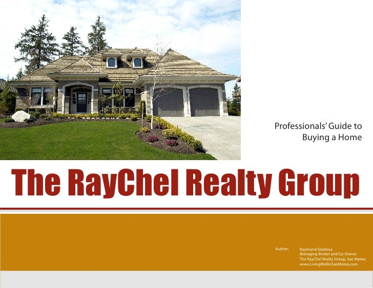 Professionals' Guide to                          Buying a Home     The RayChel Realty Group                   Author:   Ra...