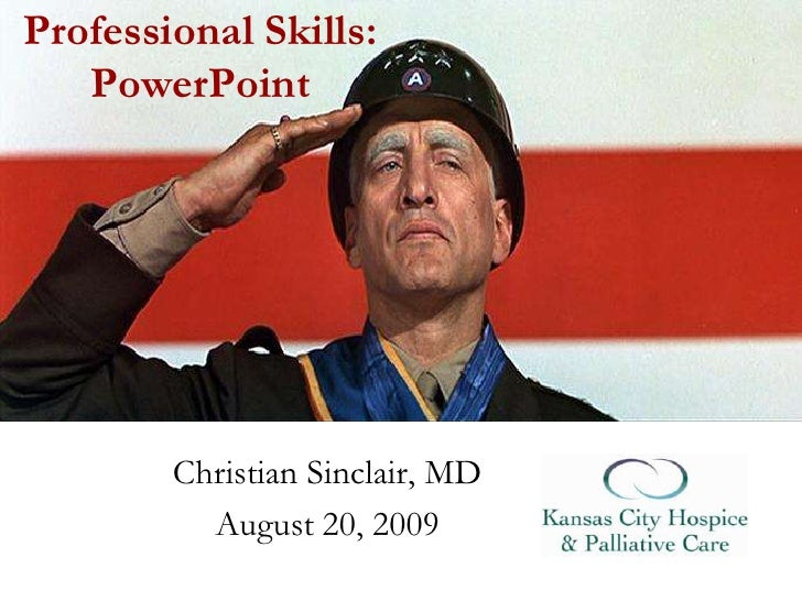 Professional Skills:PowerPoint<br />Christian Sinclair, MD<br />August 20, 2009<br />