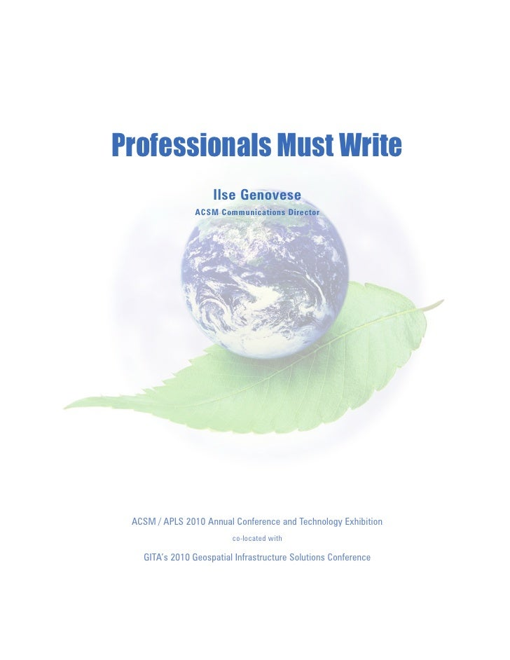 Professionals Must Write                    Ilse Genovese                ACSM Communications Director ACSM / APLS 2010 Ann...