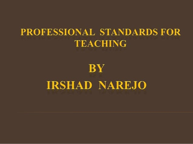 professional standards for teaching Download offline copy in pdf draft professional standards for teachers (23558 kb) the ministry of education is committed to ensuring that our teachers enjoy the status and recognition they deserve.