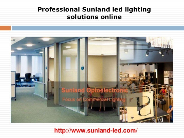 Professional Sunland led lighting solutions online http://www.sunland-led.com/