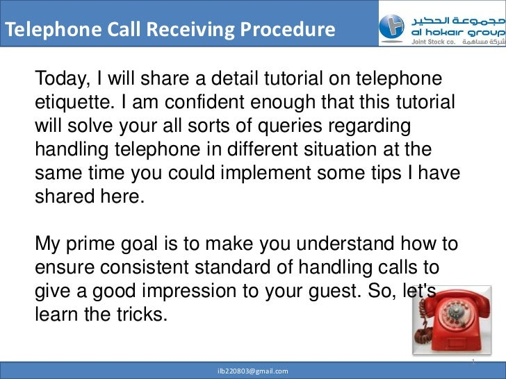 Telephone Call Receiving Procedure   Today, I will share a detail tutorial on telephone   etiquette. I am confident enough...