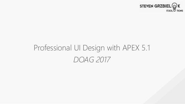 Professional UI Design with APEX 5.1 DOAG 2017