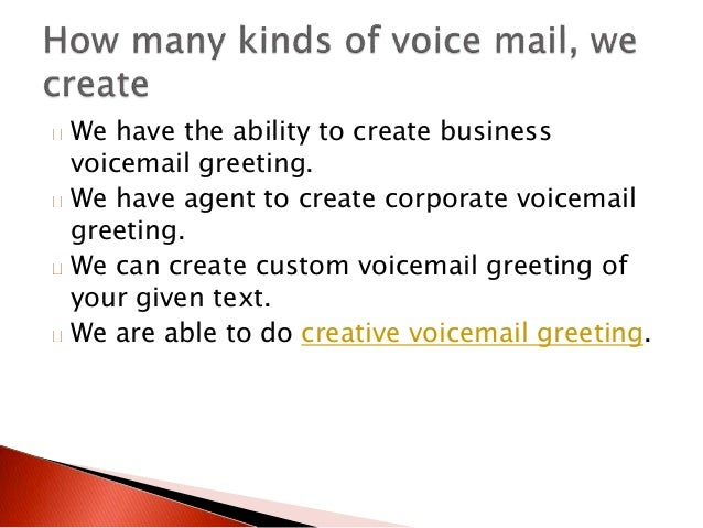 Professional voicemail greeting we have affordable prices for everyone 5 we have the ability to create business voicemail greeting m4hsunfo Image collections
