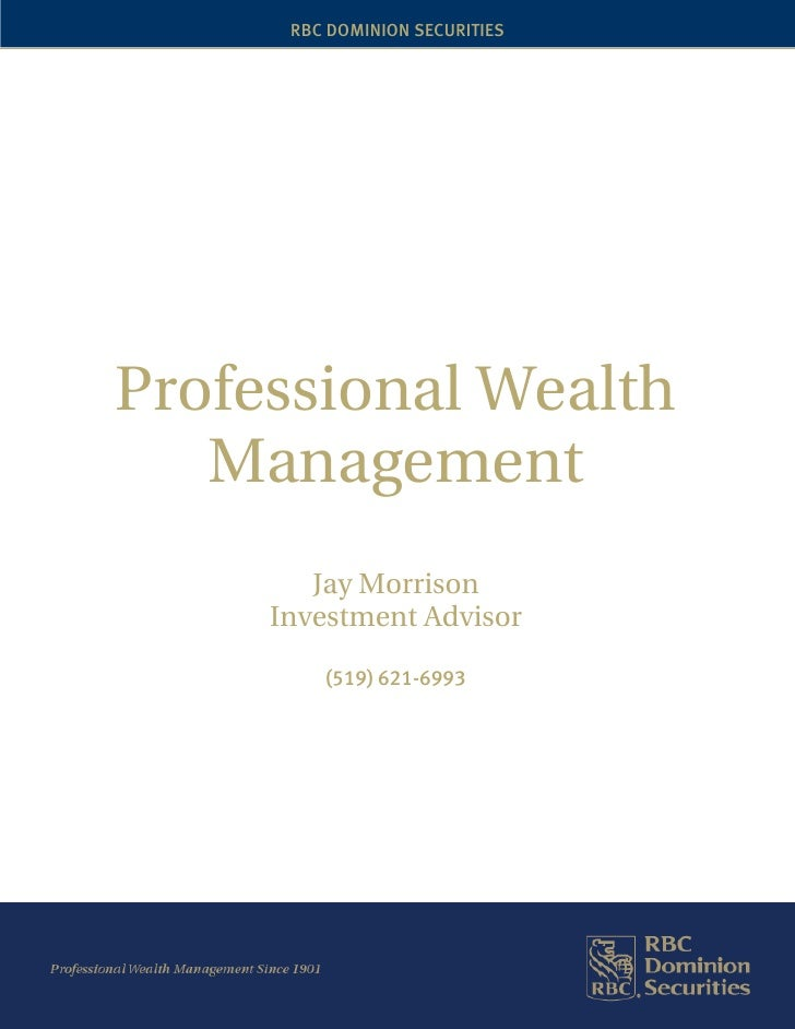 RBC DOMINION SECURITIES     Professional Wealth    Management         Jay Morrison      Investment Advisor           (519)...
