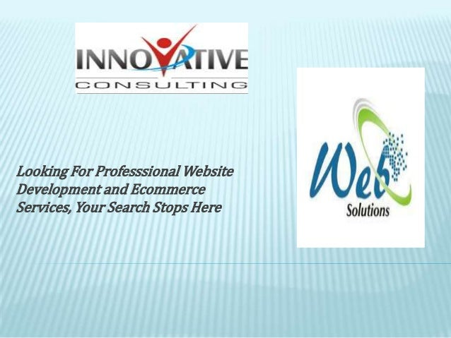 Looking For Professsional WebsiteDevelopment and EcommerceServices, Your Search Stops Here