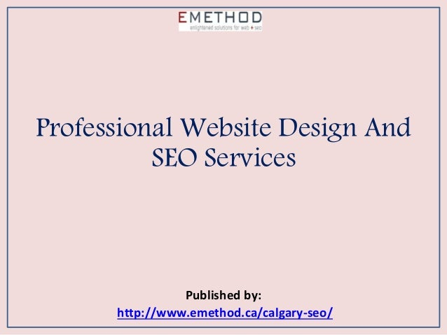 Professional Website Design And SEO Services Published by: http://www.emethod.ca/calgary-seo/