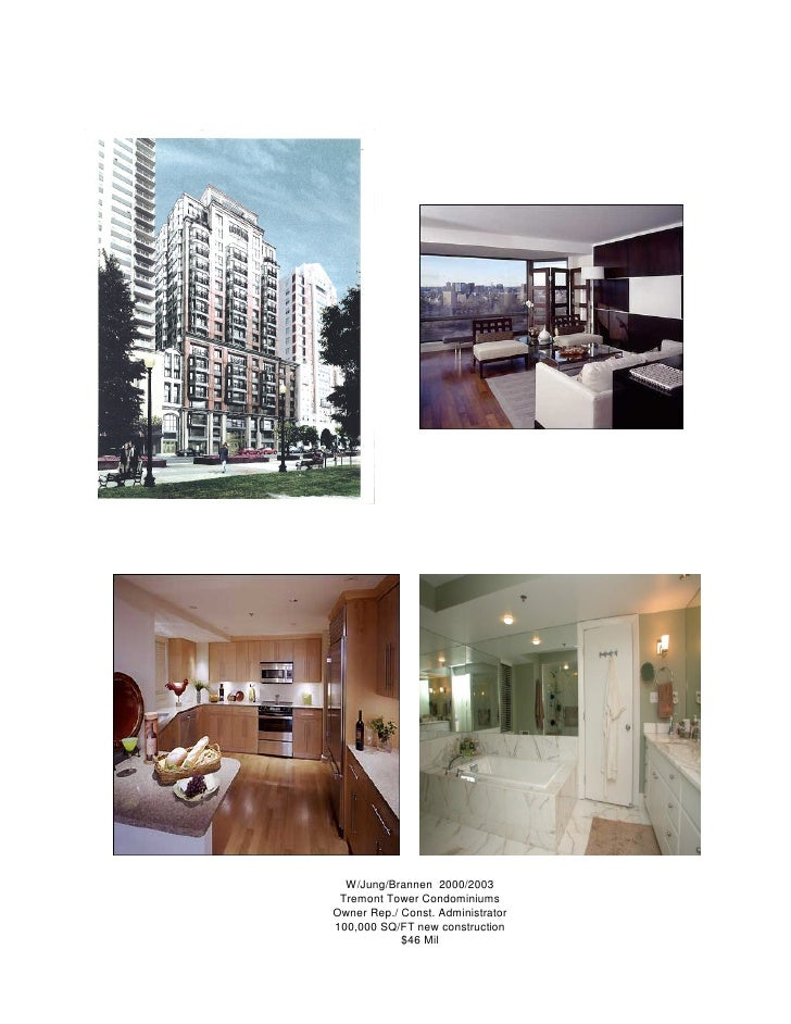 W/Jung/Brannen 2000/2003  Tremont Tower Condominiums Owner Rep./ Const. Administrator 100,000 SQ/FT new construction      ...