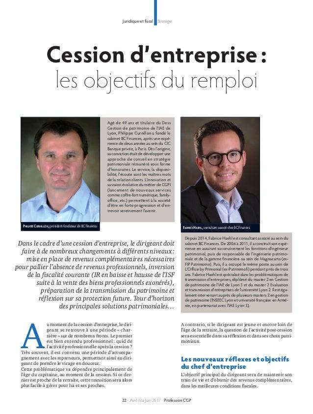 StratégieJuridique et fiscal Cession d'entreprise: les objectifs du remploi 22 - Avril-Mai-Juin 2017 - Profession CGP Agé ...