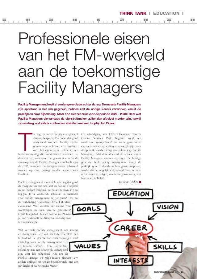 Think Tank I EDUCATION I 1990  1995  2000  2005  2010  2015  2020  2025  Professionele eisen van het FM-werkveld aan de to...