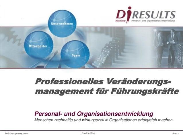 Seite 1Veränderungsmanagement Stand 20.07.2011 Personal- und Organisationsentwicklung Menschen nachhaltig und wirkungsvoll...