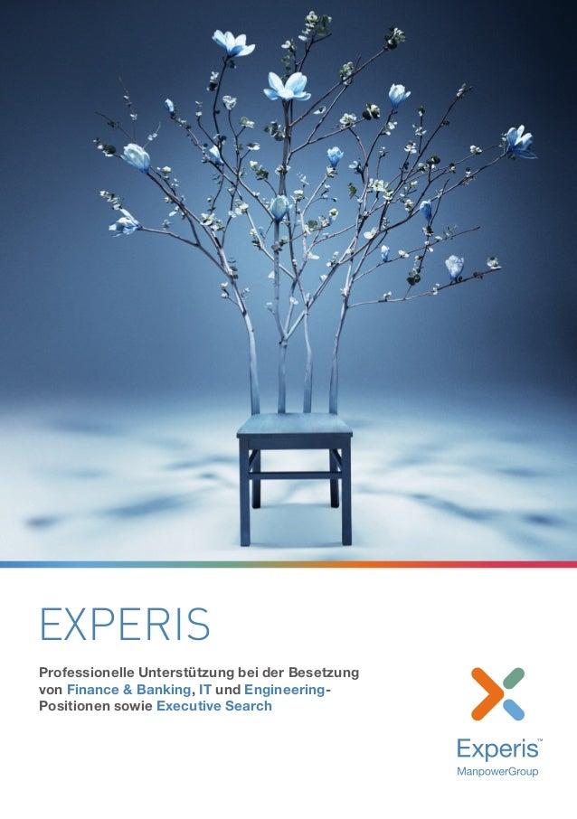 EXPERIS Professionelle Unterstützung bei der Besetzung von Finance & Banking, IT und Engineering- Positionen sowie Executi...