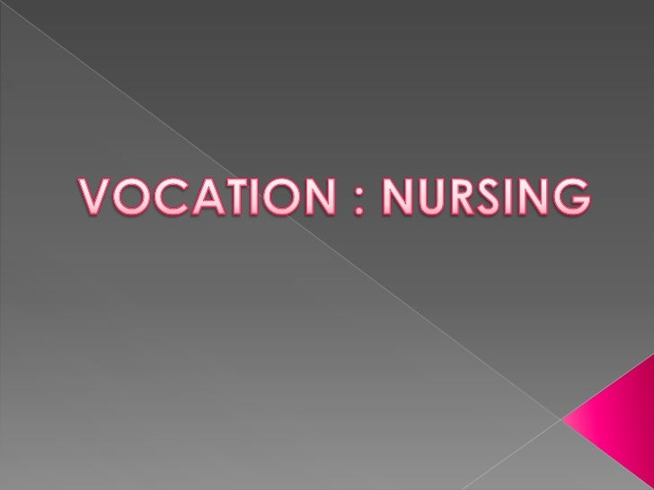 VOCATION : NURSING<br />