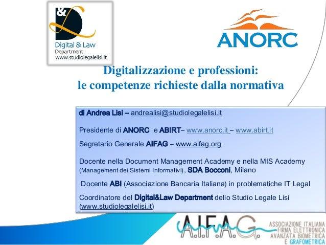 www.anorc.it di Andrea Lisi – andrealisi@studiolegalelisi.it Presidente di ANORC e ABIRT– www.anorc.it – www.abirt.it Segr...