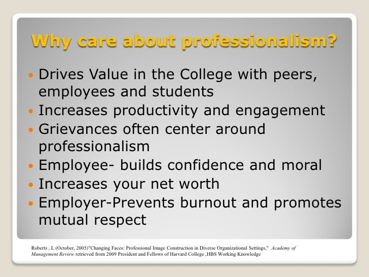 professionlism in the workplace your compnay  6 why care about professionalism