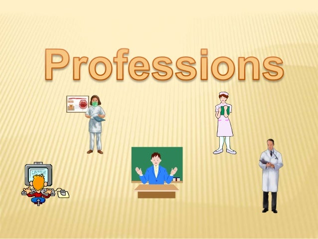 GUESS THE PROFESSIONS Who works in a field? Who works with computers? Who helps sick animals? Who helps children to learn?...