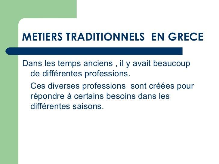 METIERS TRADITIONNELS EN GRECEDans les temps anciens , il y avait beaucoup de différentes professions. Ces diverses profes...