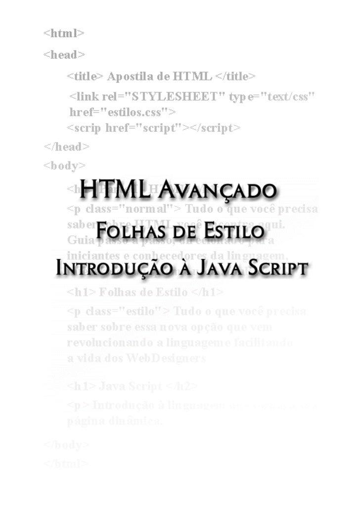 HTML Avançado                                               Sobre       Essa apostila foi criada e desenvolvida por Alexan...