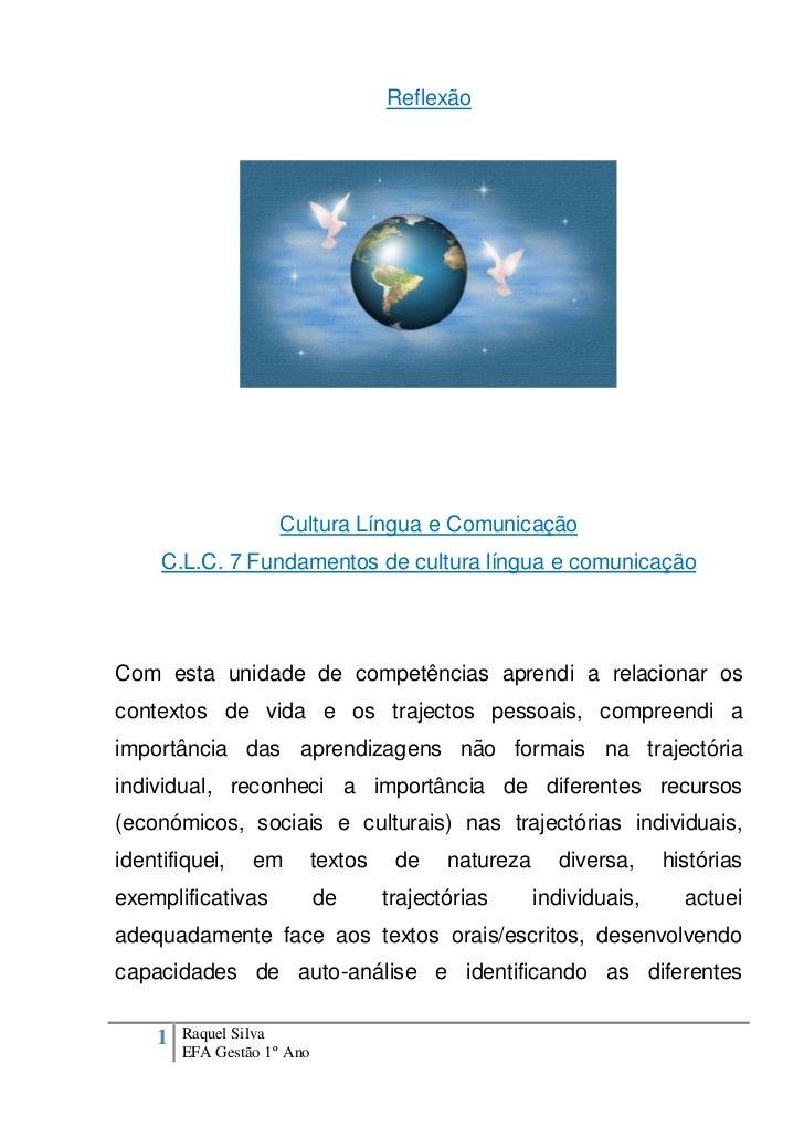 Reflexão                     Cultura Língua e Comunicação     C.L.C. 7 Fundamentos de cultura língua e comunicaçãoCom esta...
