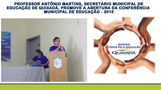 PROFESSOR ANTÔNIO MARTINS, SECRETÁRIO MUNICIPAL DE EDUCAÇÃO DE QUIXADÁ, PROMOVE A ABERTURA DA CONFERÊNCIA MUNICIPAL DE EDU...