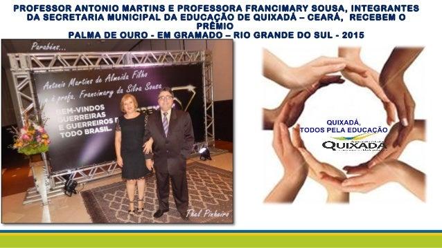 PROFESSOR ANTONIO MARTINS E PROFESSORA FRANCIMARY SOUSA, INTEGRANTES DA SECRETARIA MUNICIPAL DA EDUCAÇÃO DE QUIXADÁ – CEAR...