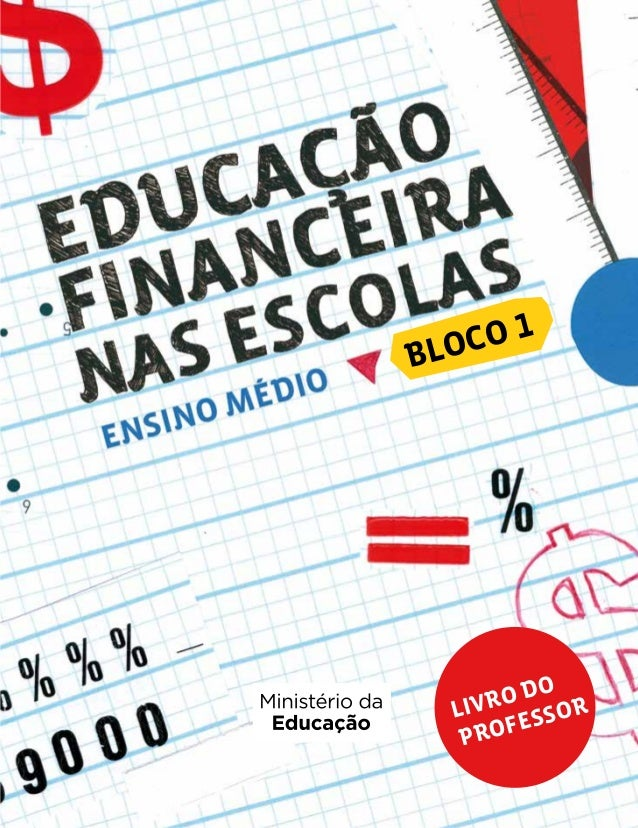 EDUCAÇÃOFINANCEIRANASESCOLAS–ENSINOMÉDIO|BLOCO1|CONEF LIVRO DO PROFESSOR BLOCO 1