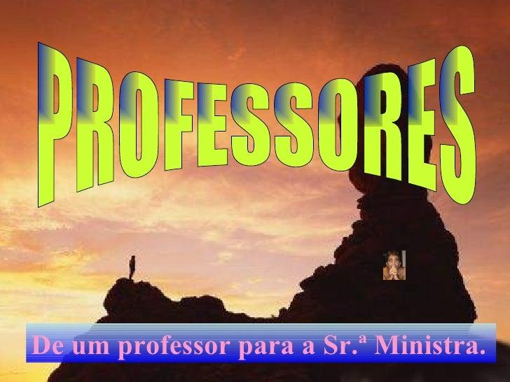 De um professor para a Sr.ª Ministra.   PROFESSORES