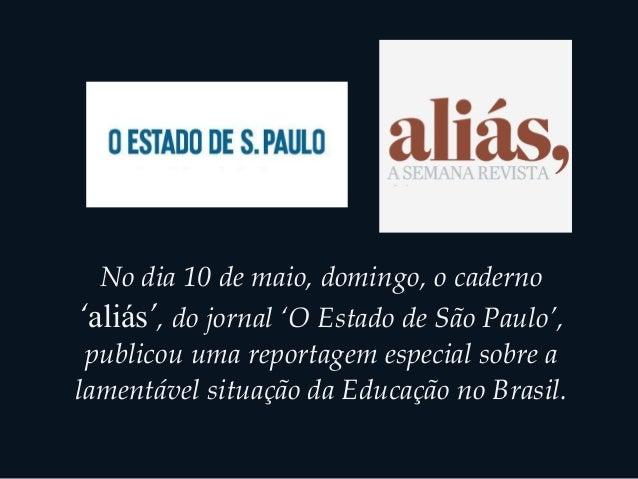 No dia 10 de maio, domingo, o caderno 'aliás', do jornal 'O Estado de São Paulo', publicou uma reportagem especial sobre a...
