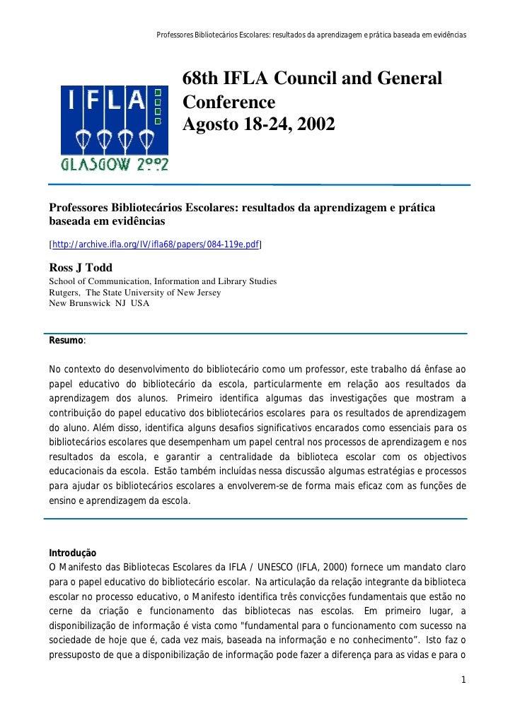 Professores Bibliotecários Escolares: resultados da aprendizagem e prática baseada em evidências                          ...