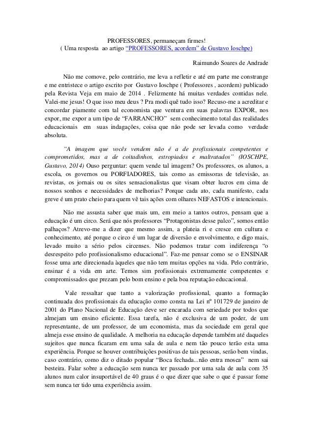 """PROFESSORES, permaneçam firmes! ( Uma resposta ao artigo """"PROFESSORES, acordem"""" de Gustavo Ioschpe) Raimundo Soares de And..."""