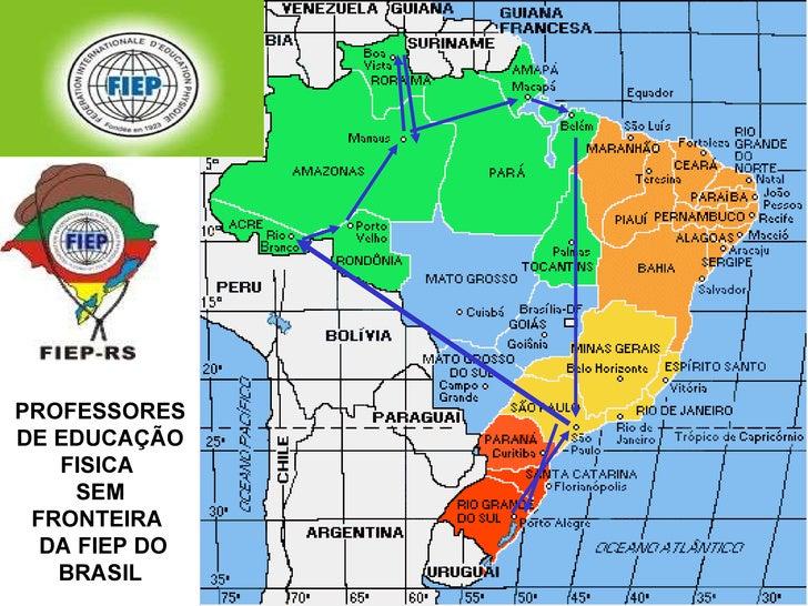 PROFESSORES DE EDUCAÇÃO FISICA  SEM FRONTEIRA  DA FIEP DO BRASIL ITINERÁRIO DA VIAGEM